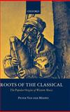 Roots of the Classical : The Popular Origins of Western Music, Van Der Merwe, Peter, 0198166478