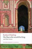Man Who Would Be King and Other Stories, Rudyard Kipling, 0199536473