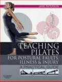 Teaching Pilates for Postural Faults, Illness and Injury : A Practical Guide, Paterson and Paterson, Jane, 0750656476