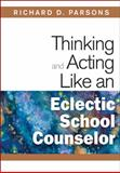 Thinking and Acting Like an Eclectic School Counselor, , 1412966477