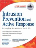 Intrusion Prevention and Active Response : Deploying Network and Host IPS, Rash, Michael and Orebaugh, Angela, 193226647X