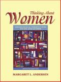 Thinking about Women : Sociological Perspectives on Sex and Gender, Andersen, Margaret, 0205456472