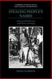 Stealing People's Names : History and Politics in a Sepik River Cosmology, Harrison, Simon J., 0521026474
