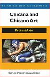 Chicana and Chicano Art : ProtestArte, Jackson, Carlos Francisco, 0816526478