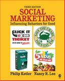 Social Marketing : Influencing Behaviors for Good, Kotler, Philip and Lee, Nancy R., 1412956471