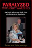Paralyzed Without Warning, Suzan Jennings and John Jennings, 1466966475