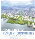 Sustainable and Resilient Communities : A Comprehensive Action Plan for Towns, Cities, and Regions, Coyle, Stephen J., 0470536470