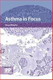 Asthma in Focus, Anna Murphy Staff, 0853696470