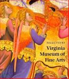 Selections : Virginia Museum of Fine Arts, Barriault, Anne B. and Davidson, Kay M., 0917046471