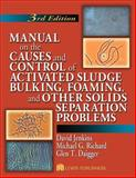 Manual Solving Activated Sludge Bulking, Foaming and Other Separation Problems 9781566706476