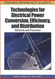 Technologies for Electrical Power Conversion, Efficiency, and Distribution : Methods and Processes, Antchev, Mihail Hristov, 1615206477