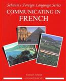Communicating in French Bk. 3 : Advanced Level, Schmitt, Conrad J., 007056647X