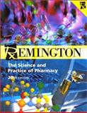 Remington : The Science and Practice of Pharmacy, Gennaro, Alfonso R., 0683306472