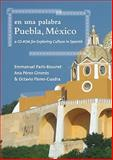 En una Palabra, Puebla, México : Exploring Culture in Spanish, Paris-Bouvret, Emmanuel and Pérez-Gironés, Ana, 1589016475