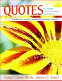 Quotes to Inspire Great Reading Teachers : A Reflective Tool for Advancing Students' Literacy, Block, Cathy Collins and Israel, Susan E., 1412926475