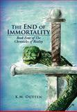 The End of Immortality, K. M. Outten, 1477136479