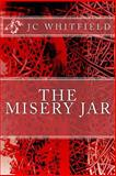 The Misery Jar, J. C. Whitfield, 1475076479