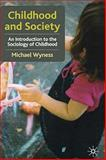 Childhood and Society : An Introduction to the Sociology of Childhood, Wyness, Michael, 0333946480