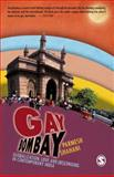 Gay Bombay : Globalization, Love and (Be)Longing in Contemporary India, Shahani, Parmesh, 0761936483