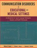 Communication Disorders in Educational and Medical Settings, Haynes, William O. and Moran, Michael J., 0763776483