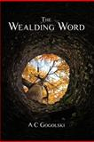 The Wealding Word, A. Gogolski, 1466366486