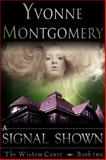 A Signal Shown (the Wisdom Court Series, Book 2), Yvonne Montgomery, 1614176485