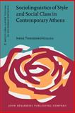 Sociolinguistics of Style and Social Class in Contemporary Athens, Theodoropoulou, Irene, 9027206481