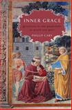 Inner Grace : Augustine in the Traditions of Plato and Paul, Cary, Phillip, 0195336488