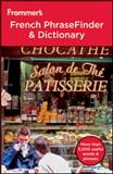 Frommer's French PhraseFinder and Dictionary, Wiley Staff and Frommer's Staff, 0470936487