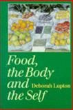 Food, the Body and the Self, Lupton, Deborah, 0803976488
