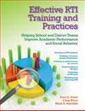 Effective RTI Training and Practices : Helping School and District Teams Improve Academic Performance and Social Behavior, Cates, Gary L. and Blum, Craig, 0878226486
