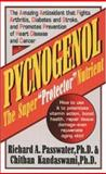 "Pycnogenol : The Super ""Protector"" Nutrient, Passwater, Richard A. and Kandaswami, Chithan, 0879836482"