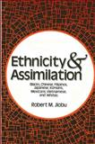 Ethnicity and Assimilation : Blacks, Chinese, Filipinos, Koreans, Japanese, Mexicans, Vietnamese, and Whites, Jiobu, Robert M., 0887066488