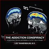 The Addiction Conspiracy, Lee Tannenbaum, 1434366480