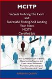Mcitp Secrets to Acing the Exam and Successful Finding and Landing Your Next Mcitp Certified Job, Barbara Quinn, 1486156487
