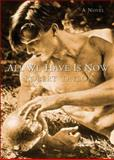 All We Have Is Now, Robert Taylor, 1560236485