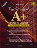 Pete Moulton's A+ Training Course : A Digital Seminar on CD-ROM, Moulton, Pete, 0130356484