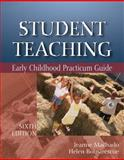Student Teaching : Early Childhood Practicum Guide, Machado, Jeanne M. and Botnarescue, Helen Meyer, 1418066486