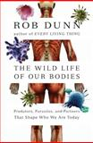 The Wild Life of Our Bodies, Rob Dunn, 006180648X