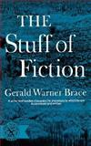 The Stuff of Fiction, Brace, Gerald Warner, 0393006484
