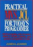 Practical MVS JCL for Today's Programmer, Janossy, James G., 0471836486