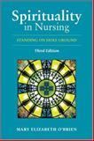 Spirituality in Nursing, Mary Elizabeth O'Brien, 0763746487