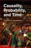Causality, Probability, and Time, Kleinberg, Samantha, 1107026482