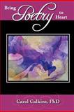 Bring Poetry to Heart, Carol Calkins, 147524648X