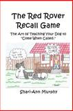 The Red Rover Recall Game, Shari-Ann Murphy, 1497336481