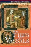 Fiefs and Vassals : The Medieval Evidence Reinterpreted, Reynolds, Susan, 0198206488