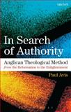 In Search of Authority : Anglican Theological Method from the Reformation to the Enlightenment, Avis, Paul, 0567026485