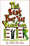 The Best Four Year Vacation EVER, Slicktor Victor Robinson, 0692216480