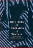 The Theory of Coloration of Textiles, , 0901956481