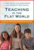Teaching in the Flat World : Learning from High-Performing Systems, Darling-Hammond, Linda and Rothman, Robert, 0807756482